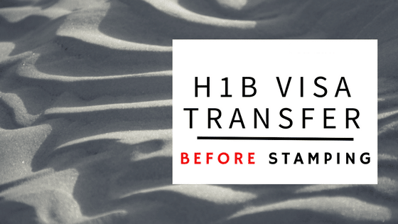 H-1B Visa Transfer Before Stamping | Changing Employers