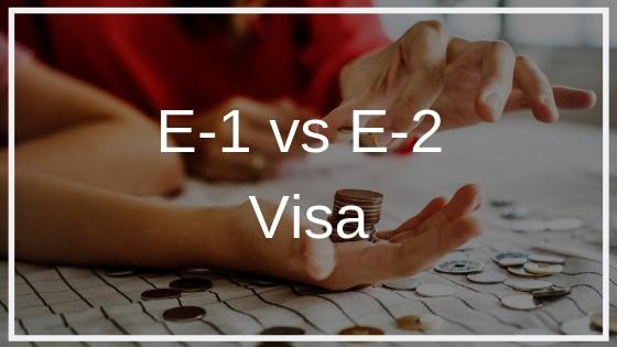 E-1 vs E-2 visa