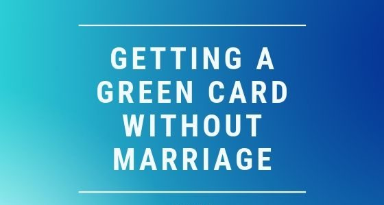 Getting a Green Card Without Marriage