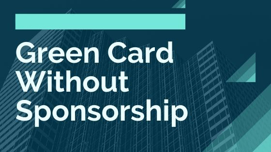 Green Card Without Sponsorship