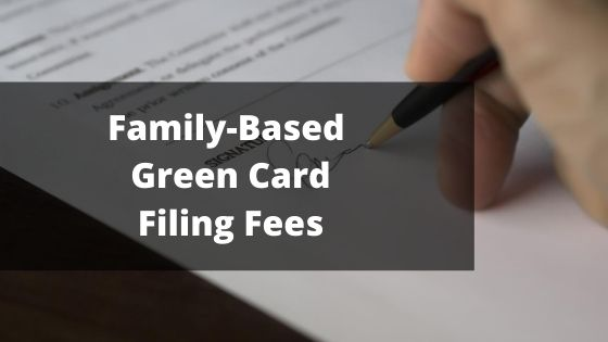 Family-Based Green Card Filing Fees 2020