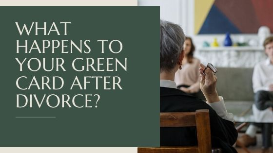 What Happens to Your Green Card After Divorce